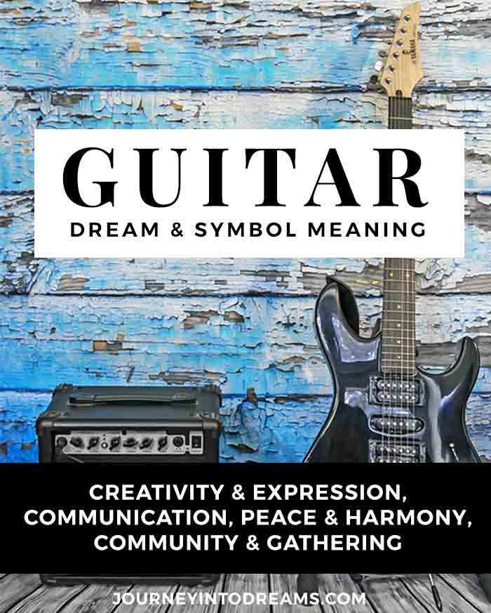 Guitar Symbol Meaning in Dreams | Journey Into Dreams
