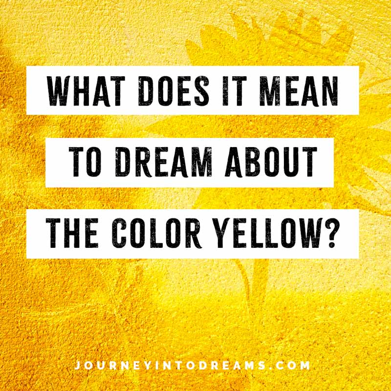 yellow dream meaning