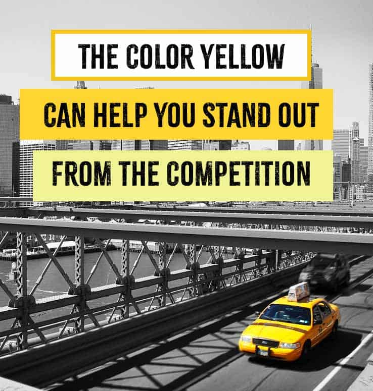 yellow stand out from competition